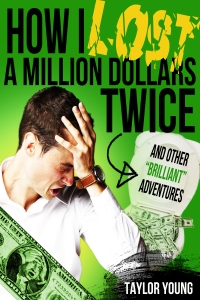 Cover How I lost a Million Dollars Twice